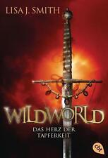 Smith, Lisa J. - WILDWORLD - Das Herz der Tapferkeit: Band 2