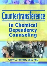 Countertransference in Chemical Dependency Counseling, Forrest, Gary G, Excellen