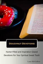 Doughnut Devotions : Humor-Filled and Inspiration-Glazed Devotions for Your...