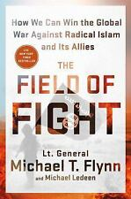 The Field of Fight, Michael Flynn, How We Can Win.. Against Radical Islam and...