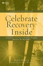 Celebrate Recovery Inside: A CHRIST-CENTERED RECOVERY PROGRAM BASED ON EIGHT PRI