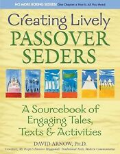 NEW Creating Lively Passover Seders: A Sourcebook of Engaging Tales, Texts & Act