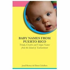 Baby Names from Puerto Rico : Trendy, Creative and Unique Names from the...