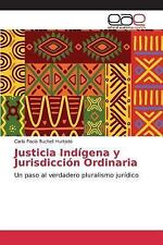 Justicia Indigena y Jurisdiccion Ordinaria by Bucheli Hurtado Carla Paola...