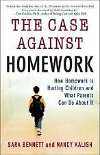 The Case Against Homework: How Homework Is Hurting Children and What Parents Can