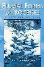 Fluvial Forms and Processes: A New Perspective by David Knighton (Paperback, 19…
