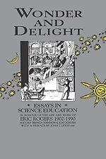 Wonder and Delight: Essays in Science Education in honour of the life and work o