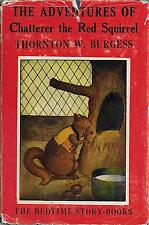 Chatterer The Red Squirrel.  Excellent. 1943 Ed. Dust Jacket.Thornton W. Burgess