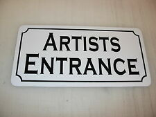 ARTISTS ENTRANCE Metal Sign 4 Play House Theater Back Stage Drama Class