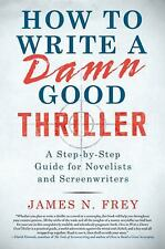 How to Write a Damn Good Thriller: A Step-by-Step Guide for Novelists -ExLibrary