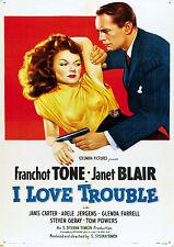 I Love Trouble (Crime '48) Franchot Tone, Janet Blair, Janis Carter.