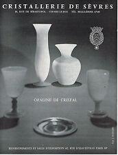 PUBLICITE ADVERTISING   1964   CRISTALLERIE DE SEVRES  opaline de cristal