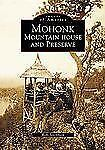 Mohonk  Mountain House and Preserve (Images of America), Josephson, Robi, Accept