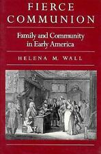 Harvard Historical Studies: Fierce Communion : Family and Community in Early...