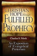 Christian Hope Through Fulfilled Prophecy : Is Your Church Teaching Error...