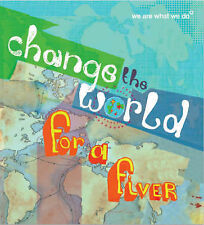 ANON. Change the World for a Fiver: We are What We Do Very Good Book