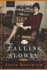 Falling Slowly: A Novel Brookner, Anita Hardcover