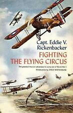 Fighting the Flying Circus : The Greatest True Air Adventure to Come Out of...