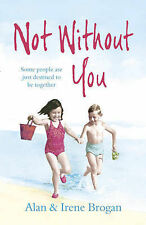 Not Without You: Some People are Just Destined to be Together, And Irene Brogan,