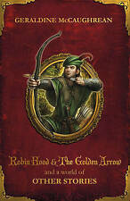 Robin Hood and a World of Other Stories, Geraldine McCaughrean, New Book