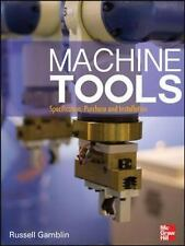 Machine Tools : Specification, Purchase and Installation by Russell Gamblin...