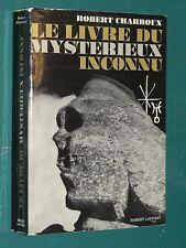 Le livre du mystérieux inconnu Robert CHARROUX