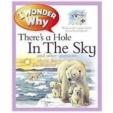 I Wonder Why: I Wonder Why There's a Hole in the Sky by Sean Callery (2012,...