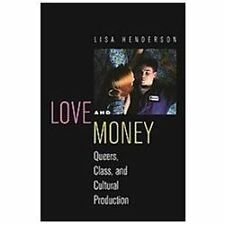 NEW - Love and Money: Queers, Class, and Cultural Production