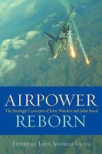 History of Military Aviation: Airpower Reborn : The Strategic Concepts of...