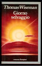 WISEMAN THOMAS GIORNO SELVAGGIO BOMPIANI 1983 I° EDIZ.