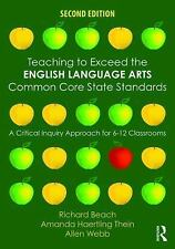 Teaching to Exceed the English Language Arts Common Core State Standards: A Crit