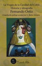 VIRGEN DE LA CARIDAD DEL COBRE - HISTORIA Y ETNOGRAFICA -Ortiz Catholic Religion