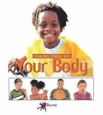 Taking Care of Your Body (Healthy Kids) Goulding, Sylvia Very Good Book