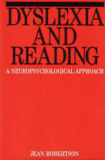 Dyslexia and Reading: A Neuropsychological Approach by Robertson, Jean