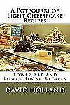 A Potpourri of Light Cheesecake Recipes by David Holland (2011, Paperback)