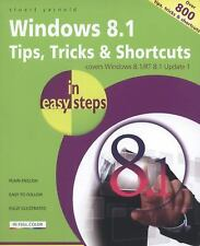 Windows 8. 1 Tips, Tricks and Shortcuts in Easy Steps by Stuart Yarnold...