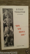 THEATRE PROGRAMME: HOW NOW BROWN COW - DICKI VALENTINE INDIA ADAMS SHEILA O'NEIL