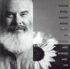Sound Body, Sound Mind: Music for Healing [Rhino] by Andrew Weil (CD,...