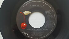 """KARLA TAYLOR - Right Now I Need a Lover PRIVATE 1985 Country Rock AOR 7"""" Texas"""