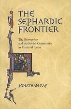 The Sephardic Frontier: The Reconquista And the Jewish Community in Medieval Ibe