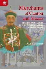 Merchants of Canton and Macao: Success and Failure in Eighteenth-Century Chinese