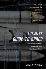 A Tribble's Guide to Space: How to Get to Space and What to Do When You are Ther