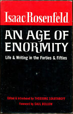 An Age of Enormity: Life and Writing in the Forties and Fifties-Rosenfeld-1962