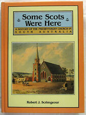 Some Scots Were Here History of Presbyterian Church Scrimgeour 1st Ed HC 1986