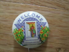 Pin Back Welcome Home Old Vintage