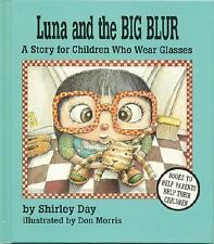 Luna and the Big Blur: A Story for Children Who Wear Glasses-ExLibrary