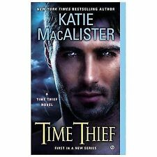 Time Thief: A Time Thief Novel by Macalister, Katie