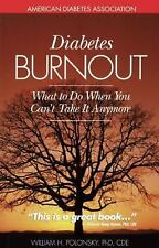 Diabetes Burnout : What to Do When You Can't Take It Anymore by Amy Peterson...