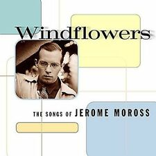 Windflowers: The Songs of Jerome Moross by Various Artists (CD, Feb-2002, PS...