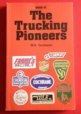 The Trucking Pioneers, M.K. Terebecki, Book IV, 209 pages 1994, 29 companies
